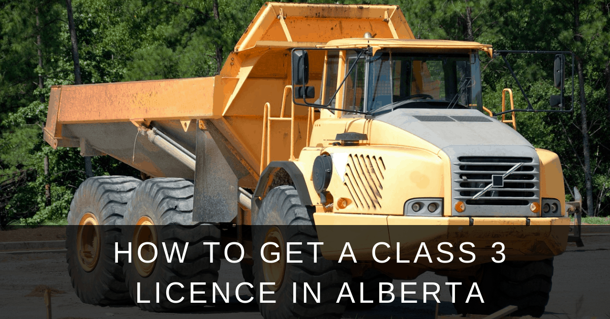 ow to get a class 3 licence in alberta truck