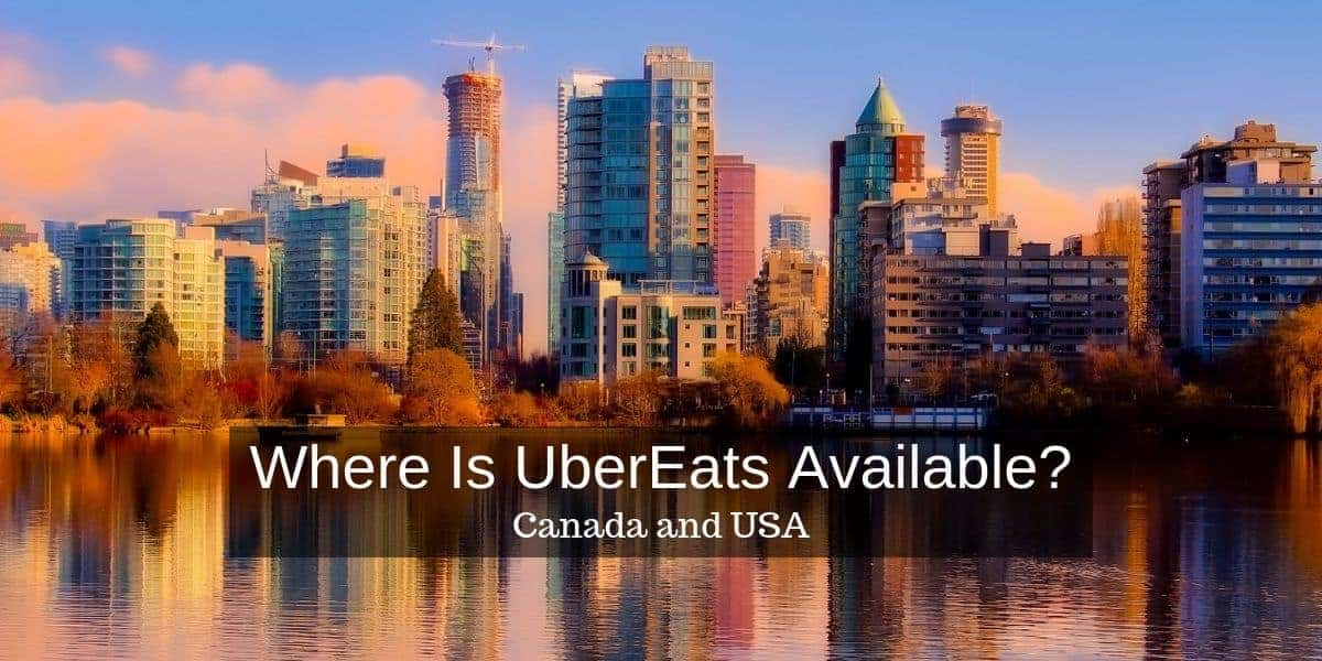 Where is UberEATS available? A City List for USA and Canada