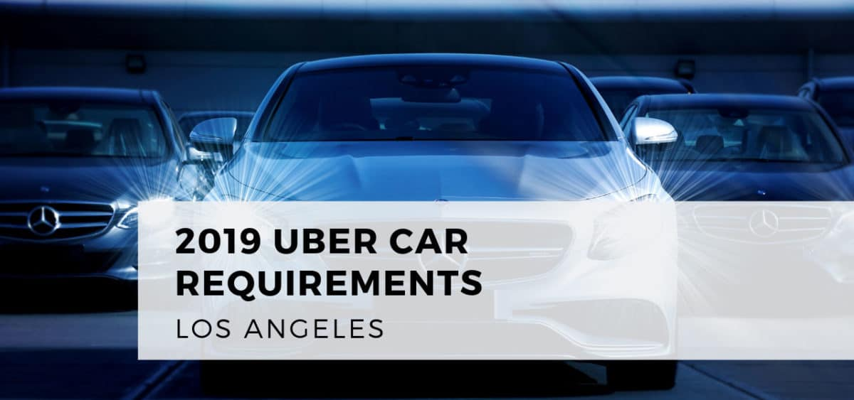 2019 Uber Car Requirements Los Angeles