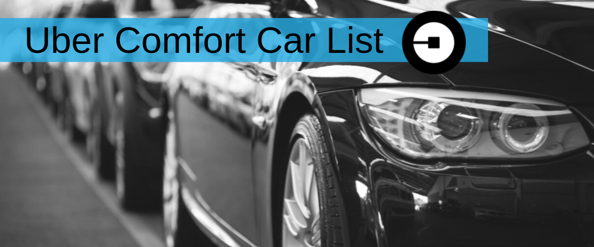 Uber Vehicle List >> Uber Comfort Car List: Does Your Car Qualify For Rideshare Comfort?